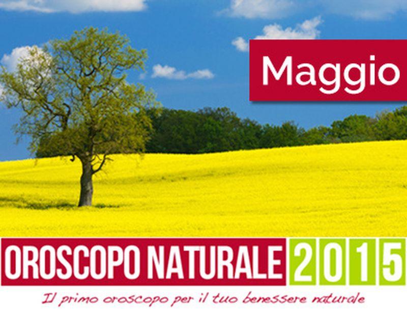 Oroscopo Naturale Maggio 2015