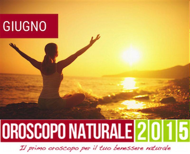 Oroscopo Naturale Giugno 2015