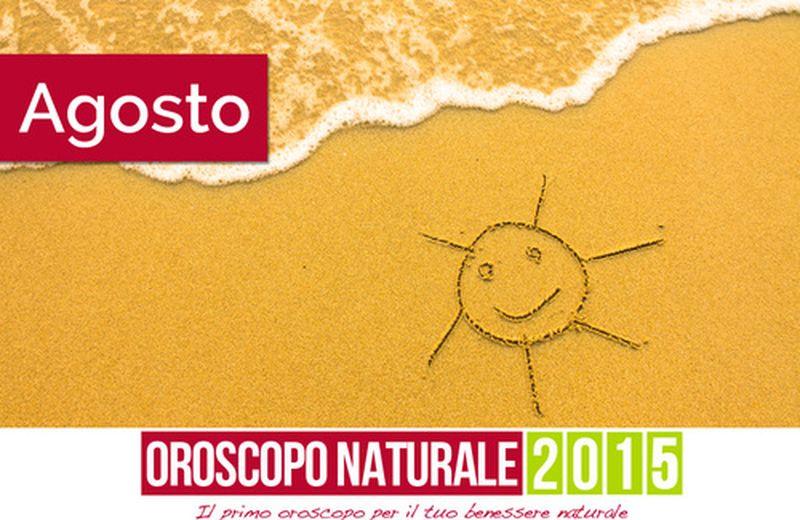 Oroscopo Naturale Agosto 2015