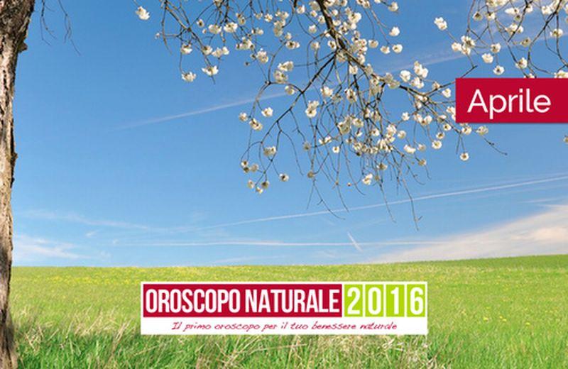 Oroscopo Naturale Aprile 2016