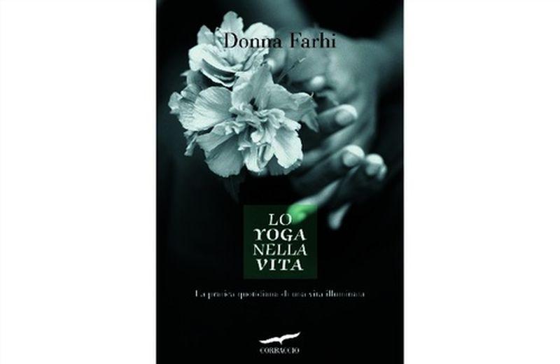 Lo yoga nella vita: la pratica quotidiana di una vita illuminata