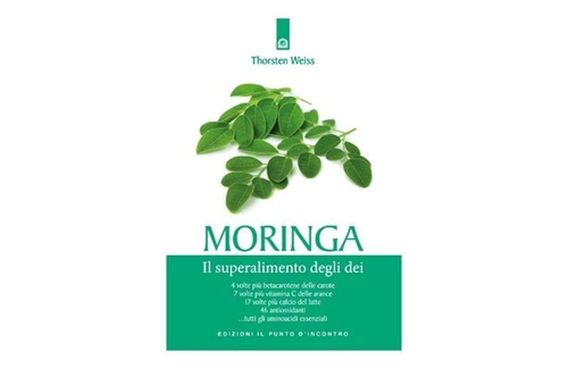 """Moringa, il superalimento degli dei"" di Thorsten Weiss"