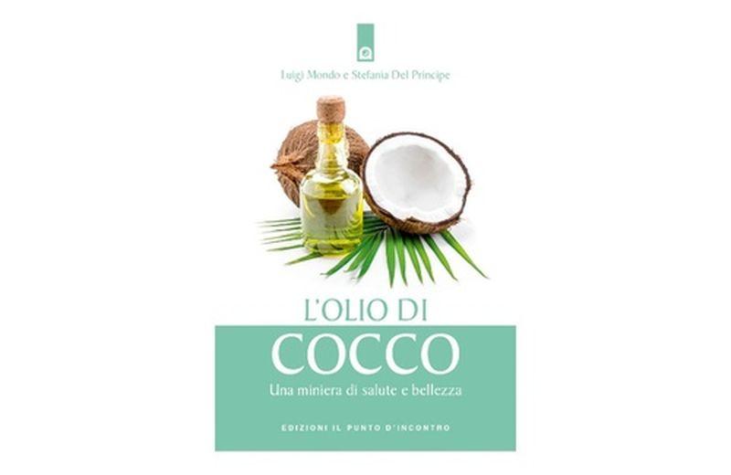 """""""L'olio di cocco. Una miniera di salute e bellezza"""" di Luigi Mondo e Stefania Del Principe"""