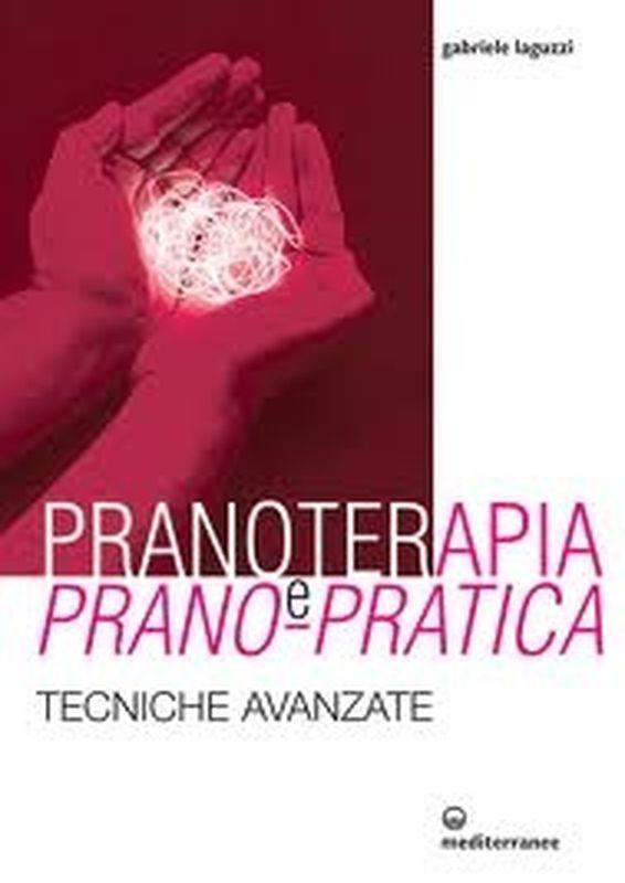 Pranoterapia, pranopratica, tecniche pranoterapiche: intervista a Gabriele Laguzzi